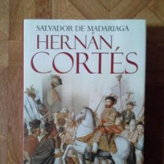Libros: SALVADOR DE MADARIAGA - HERNÁN CORTÉS - ESPASA. Lote 142642286