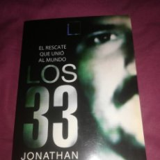 Libros: LOS 33 EL RESCATE QUE UNIÓ AL MUNDO (LIBRO MINEROS CHILE). Lote 144294730