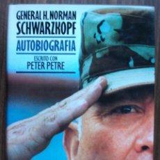 Libros: GENERAL H. NORMAN SCHWARZKOPF: AUTOBIOGRAFIA. PETER PETRE. Lote 203524873