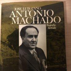 Libros: ANTONIO MACHADO BIOGRAFIA JOSE LUIS CANO. Lote 151385721