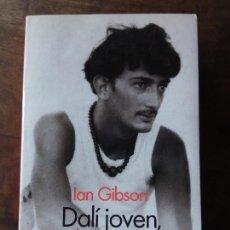 Libros: DALÍ JOVEN, DALÍ GENIAL. IAN GIBSON. Lote 152185898