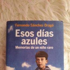 Libros: FERNANDO SANCHEZ DRAGO - ESOS DIAS AZULES. Lote 152289670