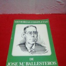 Libros: MEMORIAS COMPLETAS DE JOSÉ MARÍA BALLESTEROS ORIHUELA. Lote 152471330