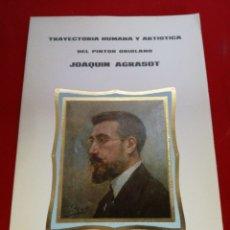 Libros: TRAYECTORIA HUMANA Y ARTÍSTICA DEL PINTOR ORIOLANO JOAQUÍN AGRASOT 1974 ORIHUELA. Lote 152794301