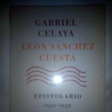 Libros: GABRIEL CELAYA - LEÓN SÁNCHEZ CUESTA. EPISTOLARIO 1932-1952.. Lote 153338206