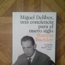 Libros: RAMÓN BUCKLEY - MIGUEL DELIBES, UNA CONCIENCIA PARA EL NUEVO SIGLO. Lote 156049510