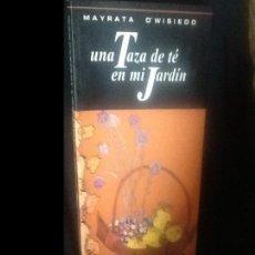 Libros: UNA TAZA DE TE EN MI JARDIN . MAYRATA O'WISIEDO. Lote 156204114