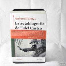 Libros: LA AUTOBIOGRAFÍA DE FIDEL CASTRO - NORBERTO FUENTES. BIOGRAFÍA. Lote 158627384