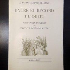Libros: ENTRE EL RECORD I L' OBLIT. DICCIONARI BIOGRÀFIC PERSONATGES SUECA. J. A. CARRASQUER ARTAL.. Lote 159687717