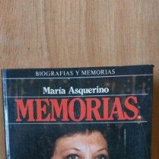 Libros: LIBRO MEMORIAS.MARIA ASQUERINO.BIOGRAFIA.. Lote 161317912