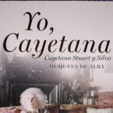 Libros: YO, CAYETANA LIBRO DE TAPA DURA DE 267 PAGINAS EN IMPECABLE ESTADO: NUEVO/SIN ESTRENAR.. Lote 169469929