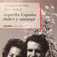 Libros: AQUELLA ESPAÑA DULCE Y AMARGA: CARMEN SEVILLA Y PACO RABAL LIBRO 213 PAGINAS: IMPECABLE/SIN ESTRENAR. Lote 169470272