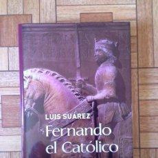 Libros: LUIS SUÁREZ - FERNANDO EL CATÓLICO. Lote 171398598