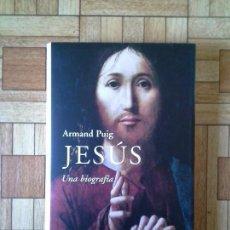 Libros: ARMAND PUIG - JESÚS, UNA BIOGRAFÍA. Lote 171573254