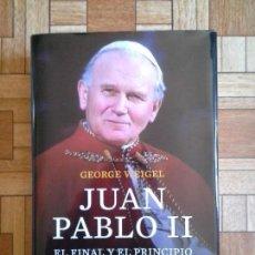 Libros: GEORGE WEIGEL - JUAN PABLO II. Lote 171577527