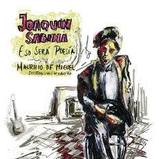 Libros: JOAQUÍN SABINA. ESO SERÁ POESÍA (MAURILIO DE MIGUEL). ILUSTRACIONES DE CRIS RO. Lote 235101620