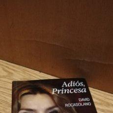 Libros: ADIÓS, PRINCESA. DAVID ROCASOLANO. Lote 174359800