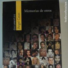 Libros: LIBRO - MEMORIAS DE OTROS - ANGEL CASAS - EDITORIAL BELACQVA. Lote 176415117
