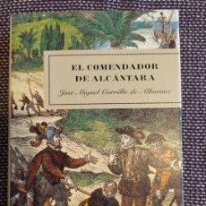 Libros: EL COMENDADOR DE ALCÁNTARA DE JOSÉ MIGUEL CARRILLO DE ALBORNOZ. EDITORIAL BELACQUA AÑO 2003. Lote 177082684