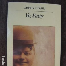 Libros: LIBRO - YO FATTY - JERRY STAHL - ANAGRAMA EDITORIAL - ROSCOE ARBUCKLE. Lote 178059154