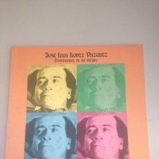 Libros: JOSÉ LUIS LOPEZ VÁZQUEZ CONFESIONES DE UN PÍCARO.MOSTRA DE VALENCIA 2002. Lote 178735767