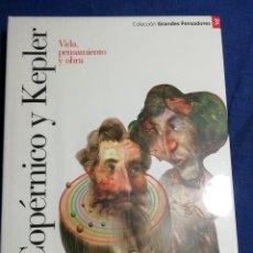 Libros: NUEVO EN EL PLÁSTICO!. COPERNICO Y KEPLER. VIDA PENSAMIENTO Y OBRA. Lote 182736508