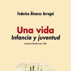 Libros: FEDERICO ÁLVAREZ ARREGUI. UNA VIDA. INFANCIA Y JUVENTUD. Lote 182810145