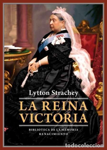 LA REINA VICTORIA. LYTTON STRACHEY. (Libros Nuevos - Literatura - Biografías)