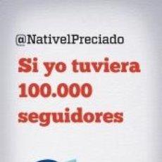 Libros: SI YO TUVIERA 100.000 SEGUIDORES. Lote 185683997