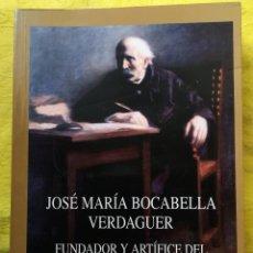 Livres: JOSÉ MARÍA BOCABELLA VERDAGUER - FUNDADOR DEL TEMPLO DE LA SAGRADA FAMÍLIA - ANTONIO OLIVA SALA. Lote 203148785