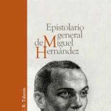 Libros: EPISTOLARIO GENERAL DE MIGUEL HERNÁNDEZ.. Lote 188576002
