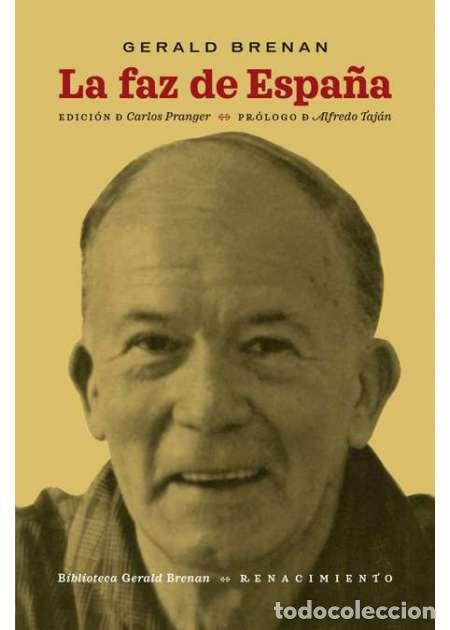 LA FAZ DE ESPAÑA.GERALD BRENAN (Libros Nuevos - Literatura - Biografías)
