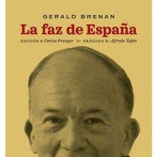 Libros: LA FAZ DE ESPAÑA.GERALD BRENAN. Lote 207487302