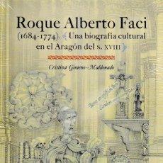Libros: ROQUE ALBERTO FACI 1684-1774 (CRISTINA GIMENO-MALDONADO) I.F.C. 2019. Lote 192260912