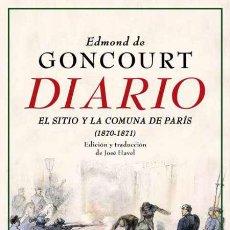 Libros: DIARIO. MEMORIAS DE LA VIDA LITERARIA (1870-1871).EDMOND DE GONCOURT. Lote 211357680