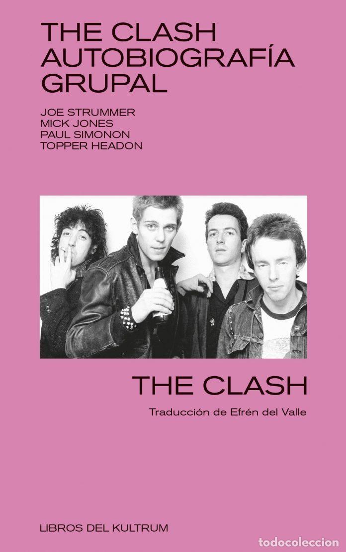THE CLASH. AUTOBIOGRAFÍA GRUPAL (Libros Nuevos - Literatura - Biografías)
