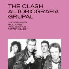 Libros: THE CLASH. AUTOBIOGRAFÍA GRUPAL. Lote 192685775