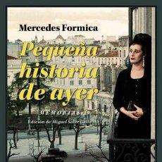Libros: MERCEDES FORMICA. PEQUEÑA HISTORIA DE AYER.. Lote 229491540