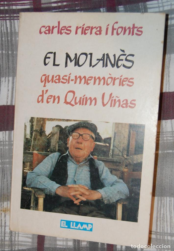 1. CARLES RIERA FONTS. EL MOIANÈS. QUASI-MEMÒRIES D'EN QUIM VIÑAS (Libros Nuevos - Literatura - Biografías)