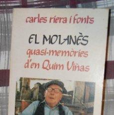 Libros: 1. CARLES RIERA FONTS. EL MOIANÈS. QUASI-MEMÒRIES D'EN QUIM VIÑAS. Lote 192180986
