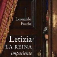 Libros: LETIZIA, LA REINA IMPACIENTE: ¿QUE SIGNIFICA SER REINA EN PLENO SIGLO XXI?. Lote 194358206