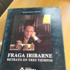 Libros: FRAGA IRIBARNE RETRATO EN TRES TIEMPOS. Lote 194491102