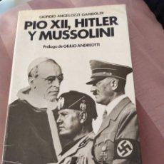 Libros: PIO XLL. HITLER Y MUSSOLINI. Lote 194497828