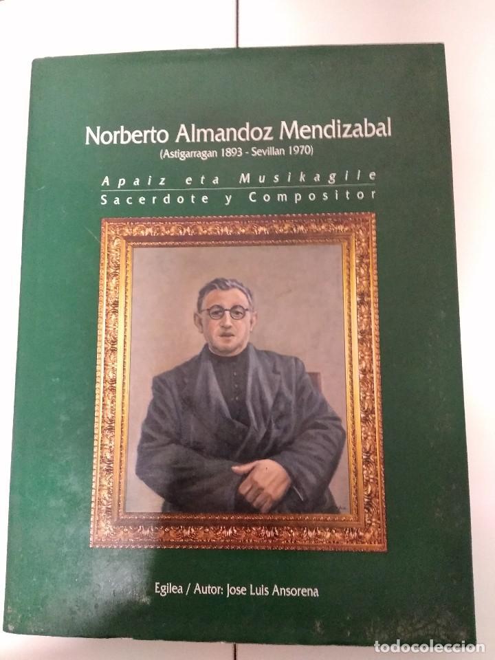 NORBERTO ALMANDOZ MENDIZABAL / ASTIGARRAGAN 1893 -SEVILLAN 1970 (Libros Nuevos - Literatura - Biografías)