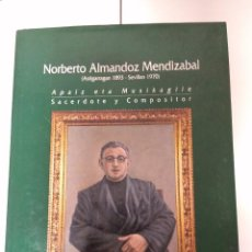 Libros: NORBERTO ALMANDOZ MENDIZABAL / ASTIGARRAGAN 1893 -SEVILLAN 1970. Lote 194537678