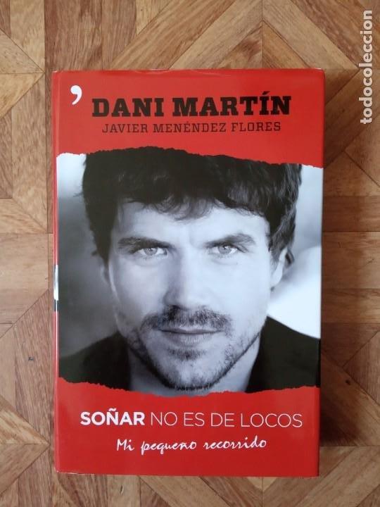 JAVIER MENÉNDEZ FLORES - DANI MARTÍN, SOÑAR NO ES DE LOCOS (Libros Nuevos - Literatura - Biografías)
