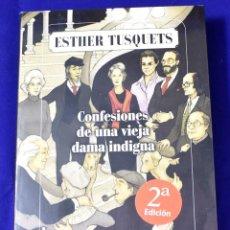 Libros: CONFESIONES DE UNA VIEJA DAMA INDIGNA. TUSQUETS, ESTHER. Lote 195182563