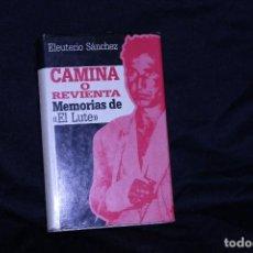 Libros: CAMINA O REVIENTA EL LUTE. Lote 195930180