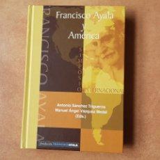 Libros: FRANCISCO AYALA Y AMÉRICA. Lote 197627717