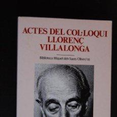 Libros: 6- ACTES DEL COL·LOQUI LLORENÇ VILLALONGA - JOAQUIM LOAS I ALTRES - ABADIA DE MONTSERRAT, 1999. Lote 198935683